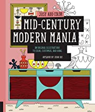Just Add Color: Mid-Century Modern Mania: 30 Original Illustrations To Color, Customize, and Hang