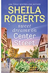 Sweet Dreams on Center Street (Life in Icicle Falls Book 1) Kindle Edition