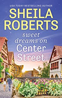Sweet Dreams On Center Street (Life in Icicle Falls Book 1)