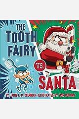 The Tooth Fairy vs. Santa Kindle Edition