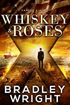 Whiskey & Roses: A Thriller (The Xander King Series Book 1)