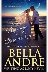 Un Mariage au Clair de Lune (Les Mariés de Malibu 4) Format Kindle