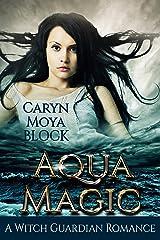 Aqua Magic: Book Four of the Witch Guardian Fantasy Romance Series Kindle Edition