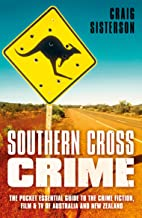 Southern Cross Crime: The Pocket Essential Guide to the Crime Fiction, Film and TV of Australia and New Zealand