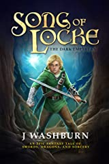 SONG OF LOCKE: An Epic Fantasy Tale of Swords, Dragons, and Sorcery Kindle Edition