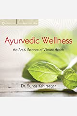 Ayurvedic Wellness: The Art and Science of Vibrant Health Audible Audiobook