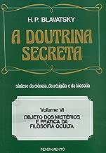 A Doutrina Secreta - Vol. 06 - 14ª Reimpressão da 1ª Edição de Helena P. Blavatsky pela Pensamento (2015)