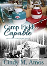 Camp Field Capable: Advancing Innovation and Finding Love (America's Fabulous Fifties Book 3)