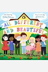 All Different and Beautiful: A Children's Book about Diversity, Kindness, and Friendships Kindle Edition