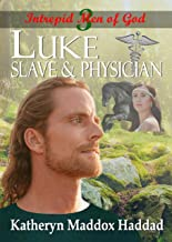 Luke: Slave & Physician (Intrepid Men of God Book 3)