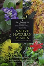 Amy Greenwell Garden Ethnobotanical Guide to Native Hawaiian Plants: And Polynesian-Introduced Plants