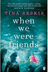 When We Were Friends Kindle Edition