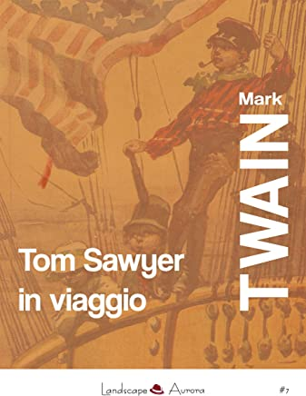 Tom Sawyer in viaggio (Aurora Vol. 7)