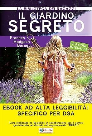 Il Giardino segreto: Ediz. integrale ad alta leggibilità specifico per DSA