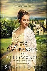 A Stranger at Fellsworth (A Treasures of Surrey Novel Book 3) Kindle Edition