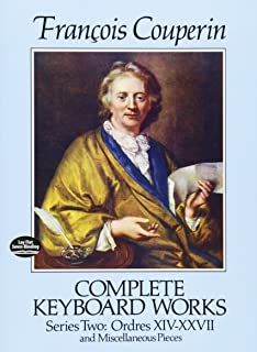 Complete Keyboard Works Series Two: Ordres XIV-Xxvii and Miscellaneous Pieces