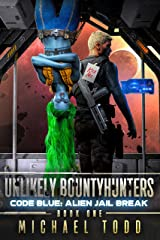 Code Blue: Alien Jail Break (Unlikely Bountyhunters Book 1) Kindle Edition