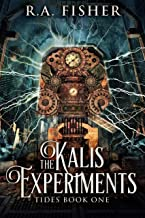 The Kalis Experiments (Tides Book 1)