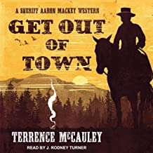 Get Out of Town: Sheriff Aaron Mackey Western, Book 3