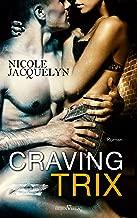 Craving Trix (Next generation Aces 1) (German Edition)