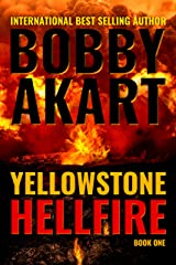 Yellowstone Hellfire: A Disaster Thriller (The Yellowstone Series Book 1) Kindle Edition