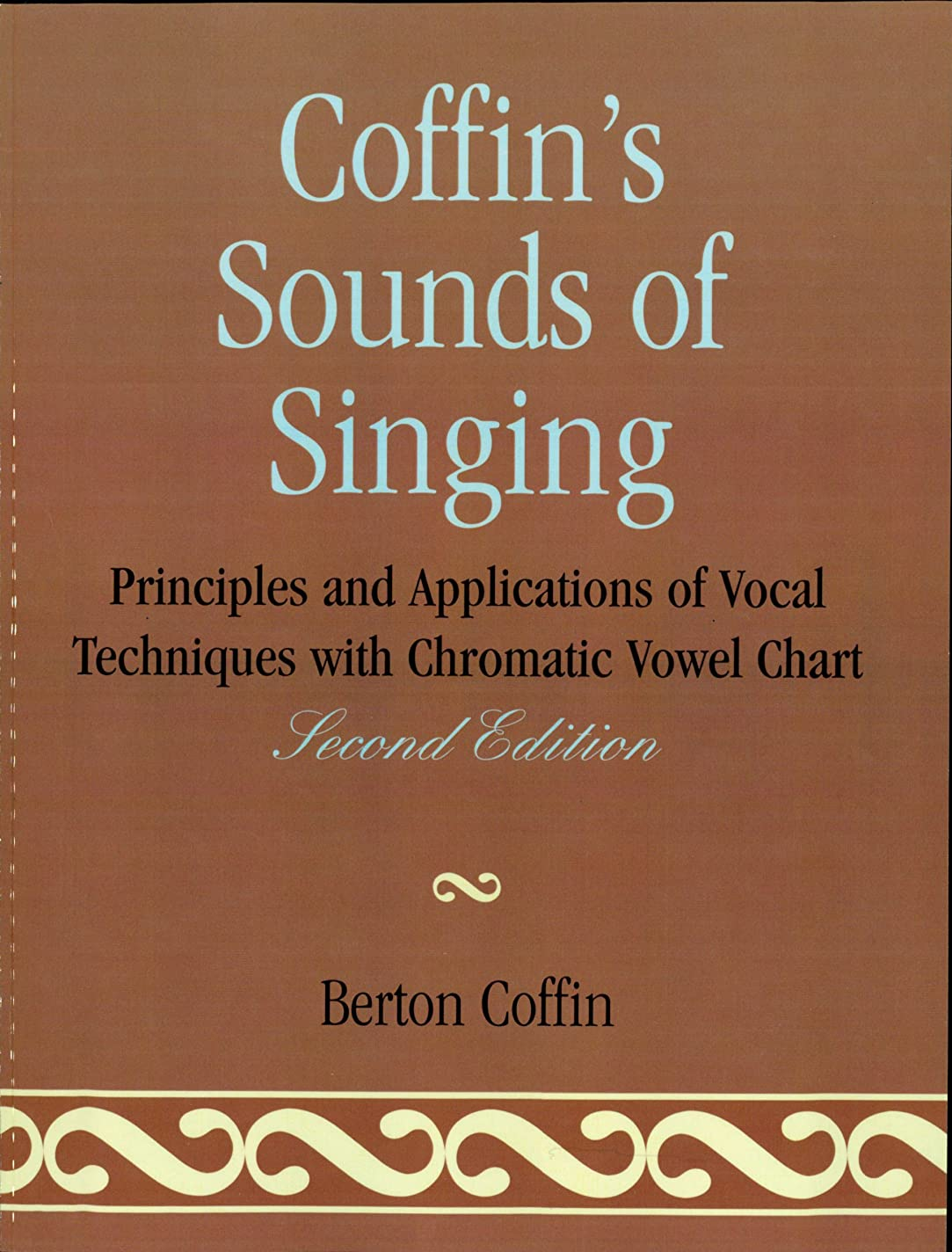 キロメートル推進、動かす申請者Coffin's Sounds of Singing: Principles and Applications of Vocal Techniques with Chromatic Vowel Chart (English Edition)