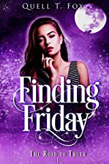 Finding Friday (The Road to Truth Book 1) Kindle Edition