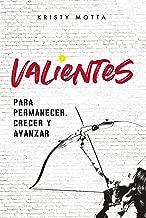 Valientes (Brave, Spanish Edition): Para permanecer, crecer y avanzar