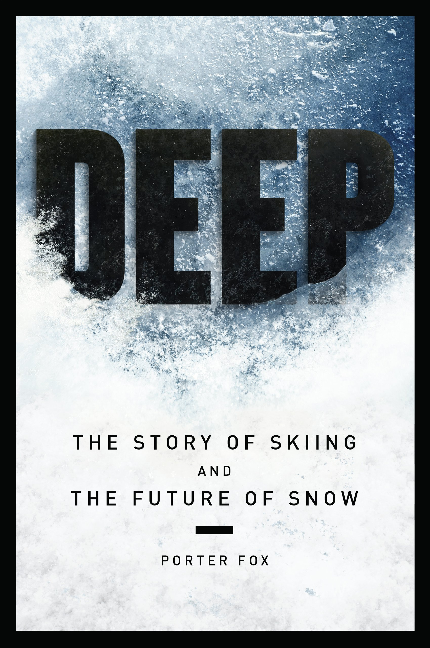 DEEP: The Story of Skiing and the Future of Snow (English Edition)