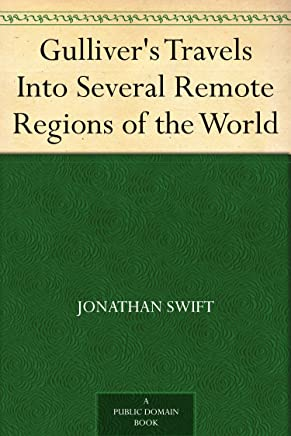 Gulliver's Travels Into Several Remote Regions of the World (English Edition)