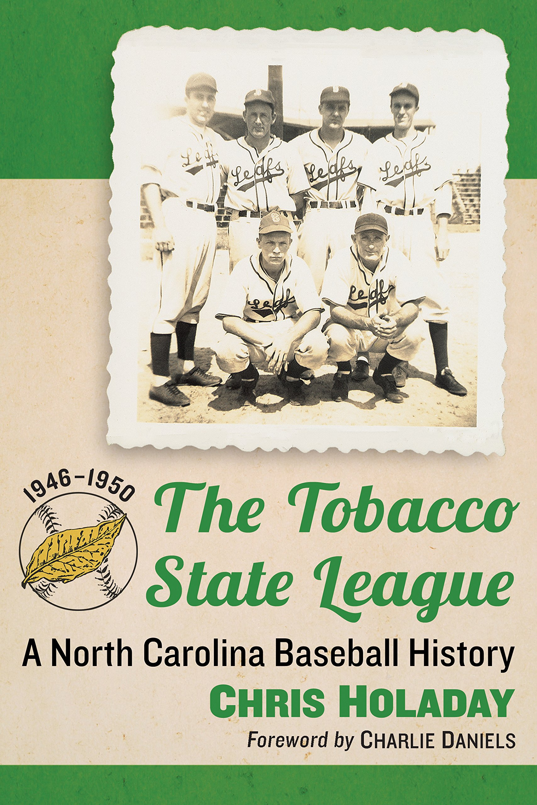 The Tobacco State League: A North Carolina Baseball History, 1946-1950 (English Edition)