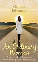 An Ordinary Woman: A journey of self-discovery from ordinary, to extraordinary (English Edition)