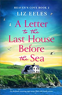 A Letter to the Last House Before the Sea: An absolutely stunning page-turner filled with family secrets (Heaven's Cove Bo...