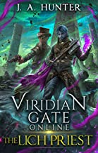 Viridian Gate Online: The Lich Priest: A litRPG Adventure (The Viridian Gate Archives Book 5) (English Edition)