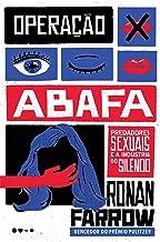 Operação abafa: Predadores sexuais e a industria do silêncio (Portuguese Edition)