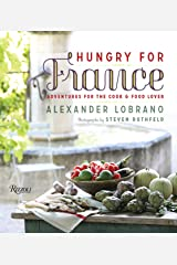Hungry for France: Adventures for the Cook & Food Lover Hardcover