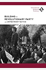 Building the Revolutionary Party and United-Front Tactics Kindle Edition