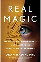 Real Magic: Ancient Wisdom, Modern Science, and a Guide to the Secret Power of the Universe Kindle Edition