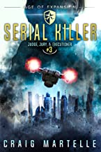 Serial Killer: A Space Opera Adventure Legal Thriller (Judge, Jury, & Executioner Book 3)
