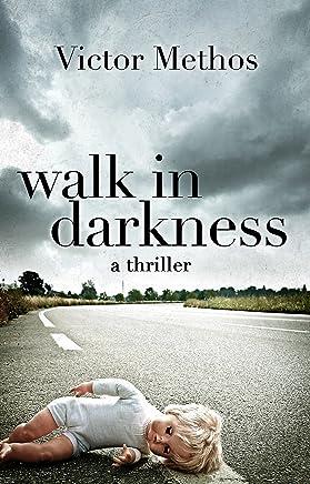 Walk in Darkness - A Thriller (Jon Stanton Mysteries Book 2) (English Edition)