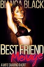 Best Friend Menage: A Hot MFM Wife Sharing Fantasy
