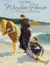 Winslow Homer: 160 Paintings and Drawings (English Edition)
