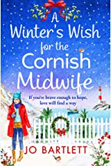 A Winter's Wish For The Cornish Midwife: The perfect winter read from top 10 bestseller Jo Bartlett (The Cornish Midwife Series Book 3) Kindle Edition
