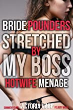 Bride Pounders : Stretched by My Boss: (Hotwife, Taboo, Menage) (Bride Pounders- Billionaire's Innocent Bride's Men Book 4)