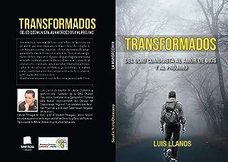 TRANSFORMADOS: DEL ODIO COMUNISTA, AL AMOR A DIOS Y AL PROJIMO (Spanish Edition)