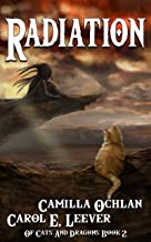 Radiation: The Search For The Cursed Child (Of Cats And Dragons Book 2)