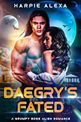 Daegry's Fated (A Grumpy Boss Alien Romance) Kindle Edition