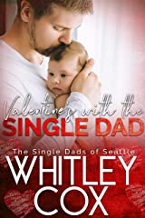 Valentine's with the Single Dad (The Single Dads of Seattle Book 7) Kindle Edition