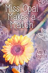 Miss Opal Makes a Match: A Miss Opal Story Book 1 (CLEAN sweet short romance; Texas) (Miss Opal Stories) Kindle Edition