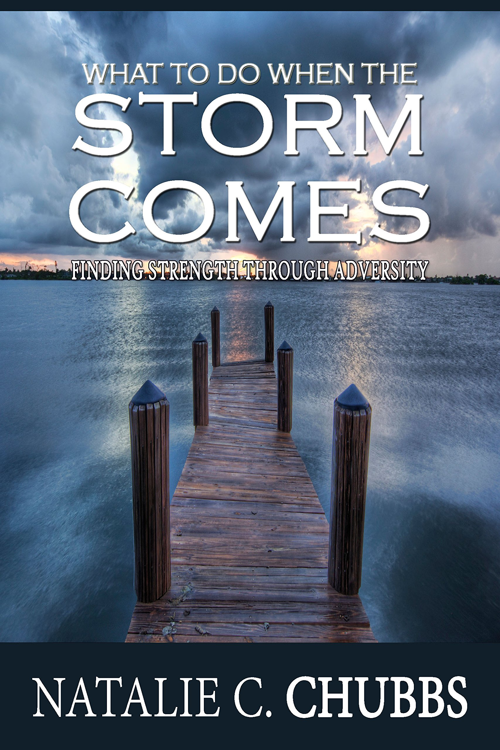 Image OfWhat To Do When The Storm Comes: Finding Strength Through Adversity (English Edition)